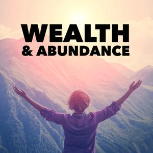Wealth & Abundance